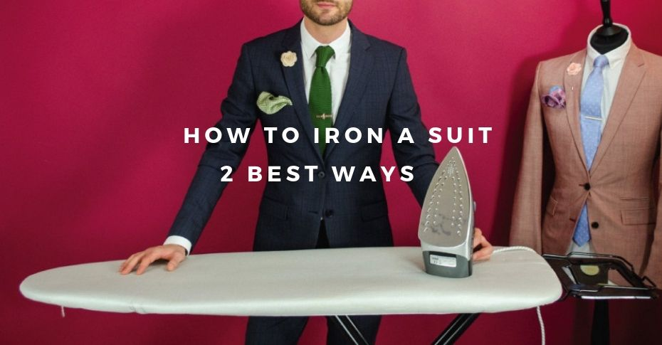 How To Iron A Suit, 2 Best Ways