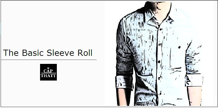 How to roll up sleeves - basic sleeve roll